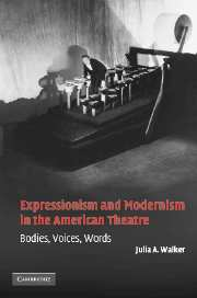 Expressionism and Modernism in the American Theatre