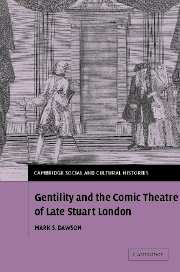 Gentility and the Comic Theatre of Late Stuart London