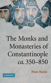 The Monks and Monasteries of Constantinople, <I>ca</I>. 350–850