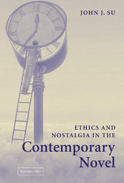 Ethics and Nostalgia in the Contemporary Novel