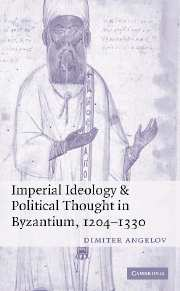 Imperial Ideology and Political Thought in Byzantium, 1204–1330
