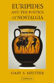 Euripides and the Poetics of Nostalgia