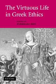 The Virtuous Life in Greek Ethics