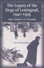 The Legacy of the Siege of Leningrad, 1941–1995