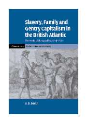 Slavery, Family, and Gentry Capitalism in the British Atlantic