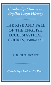 The Rise and Fall of the English Ecclesiastical Courts, 1500–1860