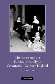 Literature and the Politics of Family in Seventeenth-Century England