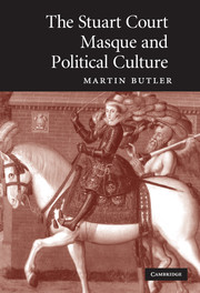The Stuart Court Masque and Political Culture