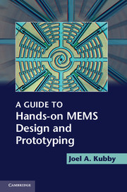 A Guide to Hands-on MEMS Design and Prototyping