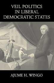 Veil Politics in Liberal Democratic States