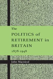 The Politics of Retirement in Britain, 1878–1948