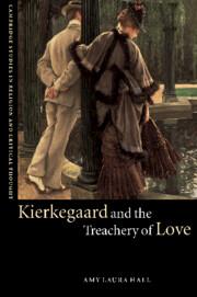 Kierkegaard and the Treachery of Love