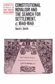 Constitutional Royalism and the Search for Settlement, c.1640–1649