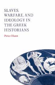 Slaves, Warfare, and Ideology in the Greek Historians