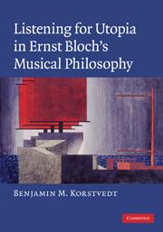 Listening for Utopia in Ernst Bloch's Musical Philosophy