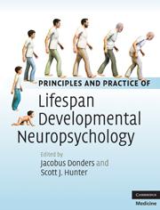 Principles and Practice of Lifespan Developmental Neuropsychology
