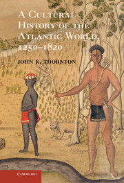 A Cultural History of the Atlantic World, 1250–1820