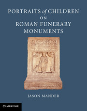 Portraits of Children on Roman Funerary Monuments
