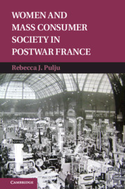 Women and Mass Consumer Society in Postwar France