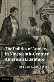 The Politics of Anxiety in Nineteenth-Century American Literature