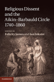 Religious Dissent and the Aikin-Barbauld Circle, 1740–1860