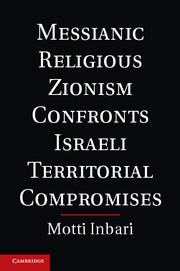 Messianic Religious Zionism Confronts Israeli Territorial Compromises