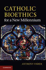 Catholic Bioethics for a New Millennium