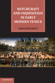 Witchcraft and Inquisition in Early Modern Venice