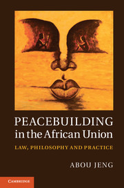 'Peacebuilding in the African Union' by Abou Jeng - Cambridge University Press