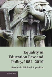Equality in Education Law and Policy, 1954–2010