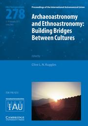 Archaeoastronomy and Ethnoastronomy (IAU S278)