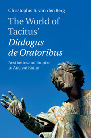 The World of Tacitus' Dialogus de Oratoribus