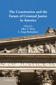 The Constitution and the Future of Criminal Justice in America