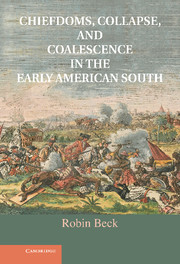 Chiefdoms, Collapse, and Coalescence in the Early American South