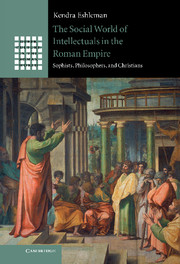 The Social World of Intellectuals in the Roman Empire