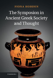 The Symposion in Ancient Greek Society and Thought