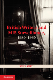 British Writers and MI5 Surveillance, 1930–1960