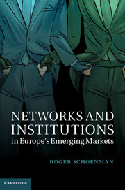 Networks and Institutions in Europe's Emerging Markets