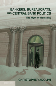 Bankers, Bureaucrats, and Central Bank Politics