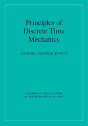 Principles of Discrete Time Mechanics
