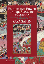 Empire and Power in the Reign of Süleyman