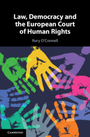 Law, Democracy and the European Court of Human Rights