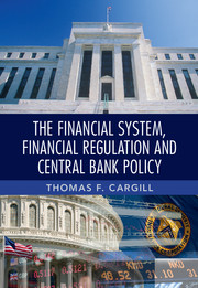 The Financial System, Financial Regulation and Central Bank Policy