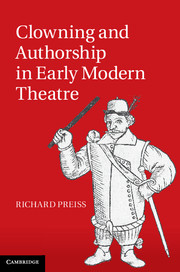 Clowning and Authorship in Early Modern Theatre