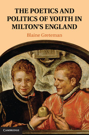 The Poetics and Politics of Youth in Milton's England