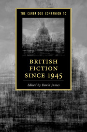 The Cambridge Companion to British Fiction since 1945