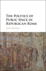The Politics of Public Space in Republican Rome