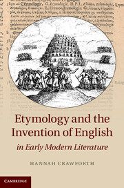 Etymology and the Invention of English in Early Modern Literature