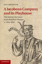 'A Jacobean Company and its Playhouse' by Dr Eva Griffith - Cambridge University Press
