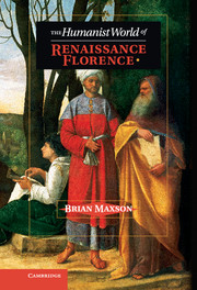 The Humanist World of Renaissance Florence